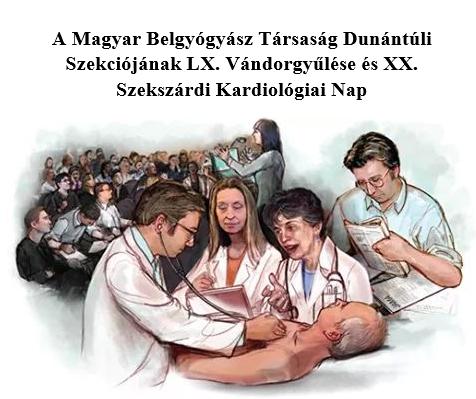 A Magyar Belgyógyász Társaság Dunántúli Szekciójának LX. Vándorgyűlése és XX. Szekszárdi Kardiológiai Nap