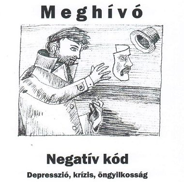 MEGHÍVÓ: Negatív kód – Depresszió, krízis, öngyilkosság